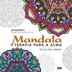 Livro - Mandala: Terapia Para A Alma: Terapia Para A Alma