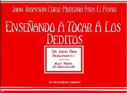 Enseñando A Tocar A Los Deditos (piano) / John Thompson