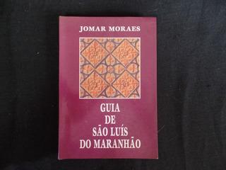 Jomar Moraes - Guia De São Luís Do Maranhão
