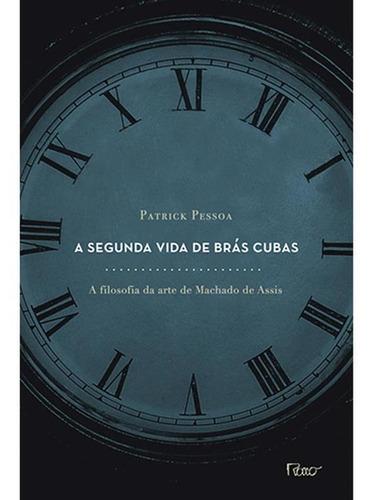 A Segunda Vida De Brás Cubas - A Filosofia Da Arte De Macha