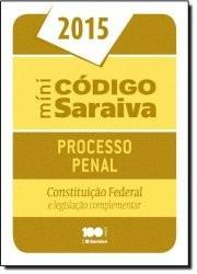 Mini Código De Proc Penal 2015: Const Federal E Legisl Compl
