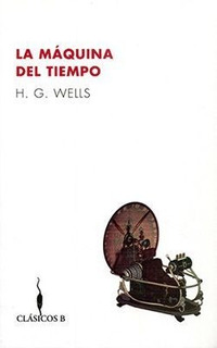 La Máquina Del Tiempo ... H G Wells