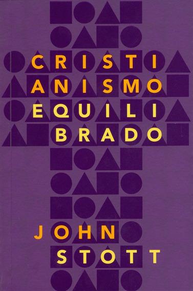 Livro John Stott - Cristianismo Equilibrado