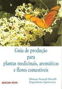 Livro: Guia De Produção Para Plantas Medicinais, Aromáticas