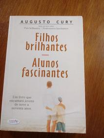 Livro Filhos Brilhantes Alunos Fascinantes Augusto Cury .obc