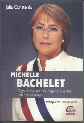 Michelle Bachelet- Digo Lo Que Pienso,hago Lo Que Digo