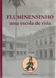 Fluminensinho - Uma Escola De Vida Dora Dalmasio