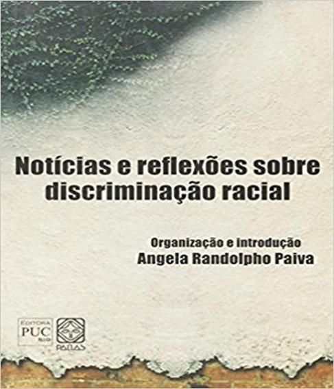 Noticias E Reflexoes Sobre Discriminacao Racial