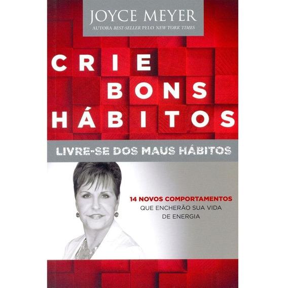 Crie Bons Hábitos - Joyce Meyer