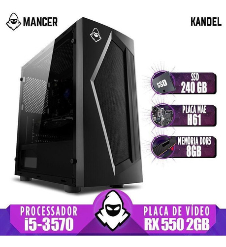 Pc Gamer Mancer, Intel Core I5, Rx 550 2gb, 8gb, Ssd 240gb