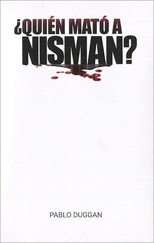 Quien Mato A Nisman