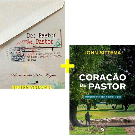 Kit Livro De Pastor A Pastor + Coração De Pastor 3ª Edição
