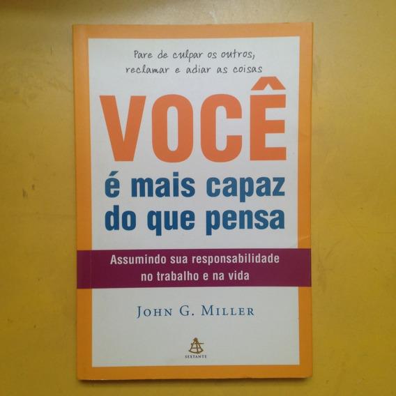 Livro Você É Mais Capaz Do Que Pensa - John G. Miller