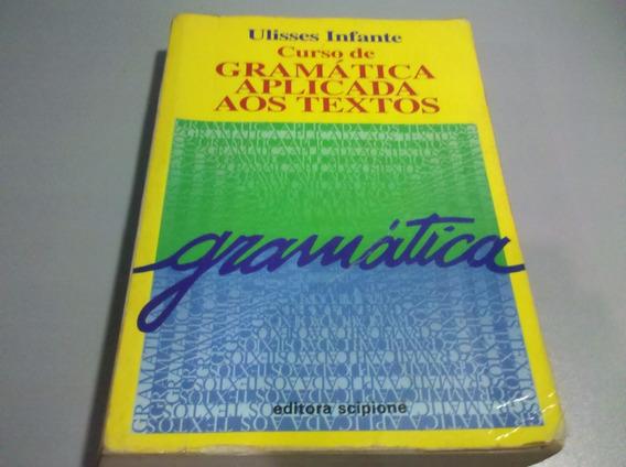 Livro Gramatica Aplicada Aos Textos. Ulisses Infante