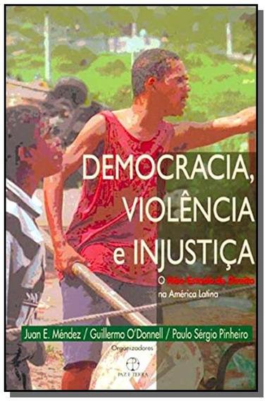 Democracia, Violencia E Injustica: O Nao-estado De