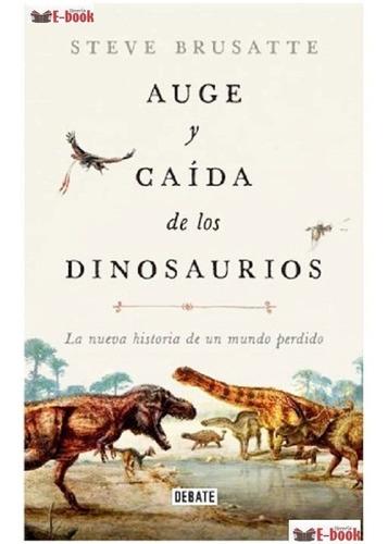 Auge Y Caída De Los Dinosaurios( Vendemos Nuevos/ Originales
