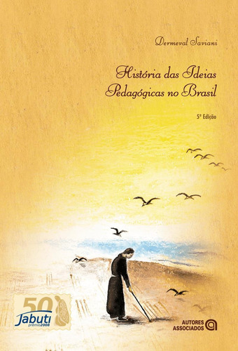 Livro História Das Ideias Pedagógicas No Brasil