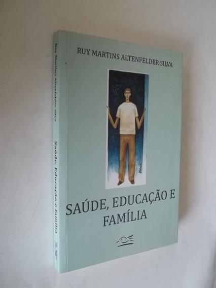 Livro - Saúde, Educação E Família - Ruy Martins Altenfelder