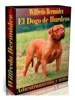 Libro Electrónico El Dogo De Burdeos Adiestramiento Y Más.