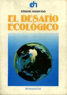 El Desafío Ecológico