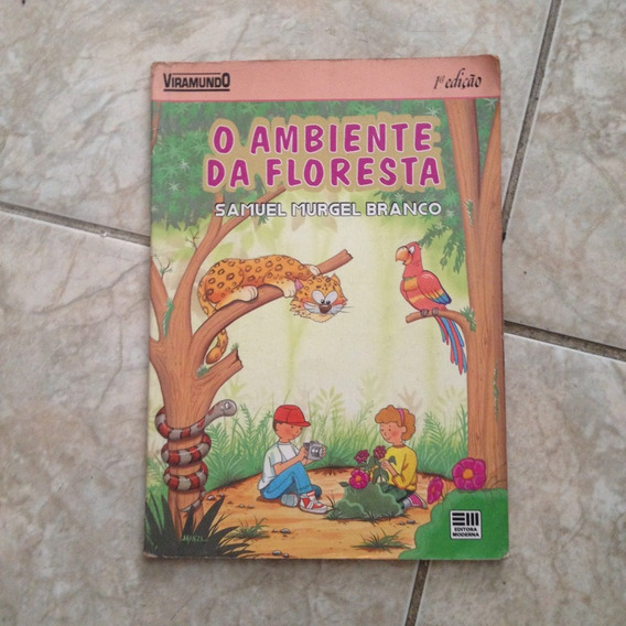 Livro O Ambiente Da Floresta - Samuel Murgel Branco 1ª Ed