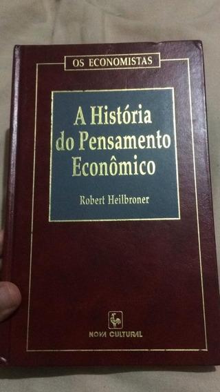 Livro A História Do Pensamento Econômica, Robert Heilbroner