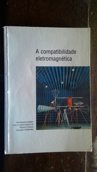 A Compatibilidade Eletromagnética