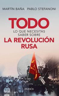 Todo Lo Que Necesitas Saber Sobre La Revolucion Rus