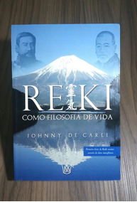 Livro Reiki Como Filosofia De Vida- Johnny De Carli
