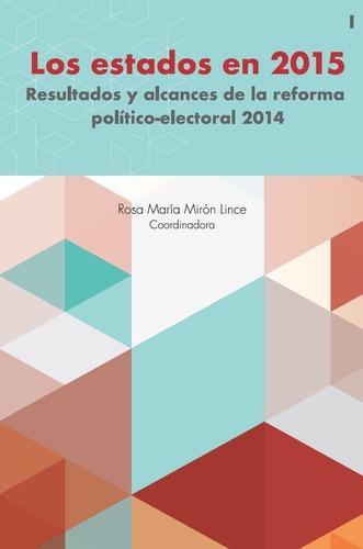 Los Estados En 2015. Resultados De La Reforma... Tomo 1