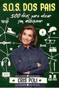 Livro Sos Dos Pais 500 Dicas Para Educar Sem Enlouquecer Cód