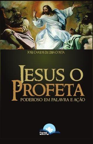 Livro Jesus O Profeta Poderoso Em Palavra E Ação