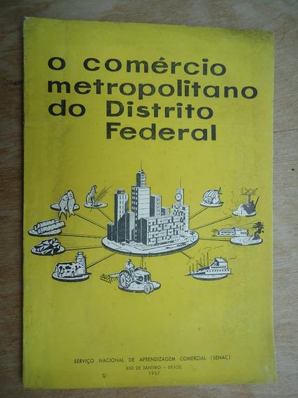 Livro - O Comércio Metropolitano No Distrito Federal - Rio D