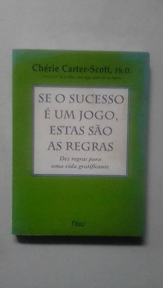 Livro: Se Sucesso É Um Jogo Estas São As Regras Chérie Rocco