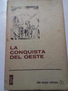 Libro Antiguo 1967 La Conquista Del Oeste Bruguera