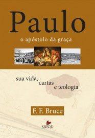 Livro F.f.bruce - Paulo - O Apóstolo Da Graça