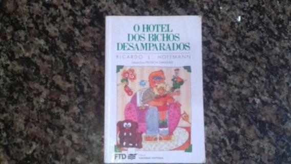 Livro - O Hotel Dos Bichos Desamparados