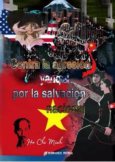 Ho Chi Minh. Contra La Agresión Yanqui, Salvación Nacional