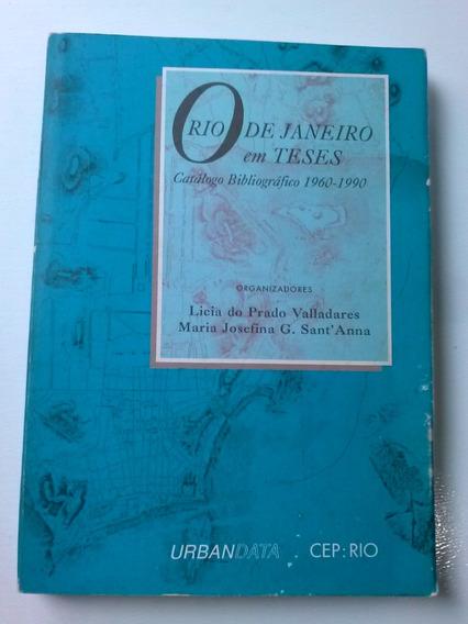 Livro O Rio De Janeiro Em Teses - Lícia Do Prado Valladare
