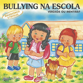 Livro Bullying Na Escola Maledicência E Fofocas