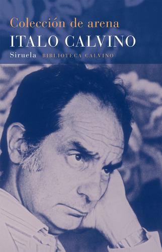 Imagen 1 de 3 de Colección De Arena, Italo Calvino, Siruela