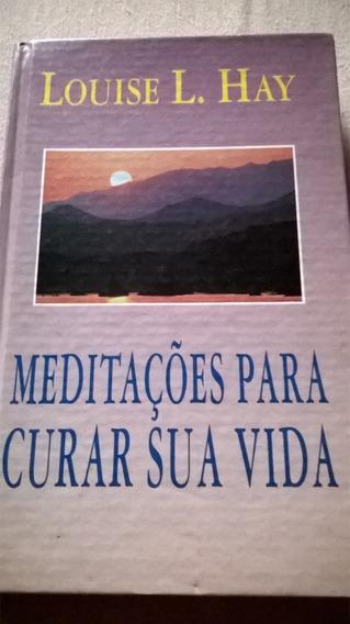 Meditações Para Curar A Vida Louise L. Hay - Best Seller1994