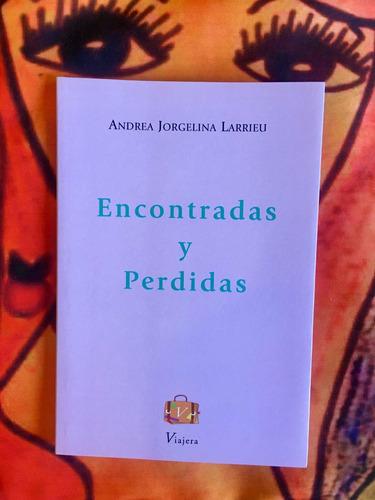Imagen 1 de 4 de Encontradas Y Perdidas Libro Cuentos Andrea Larrieu