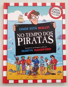Onde Está Wally? No Tempo Dos Piratas - Martin Handford