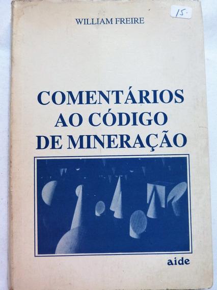 Livro: Comentários Ao Código De Mineração William Freire