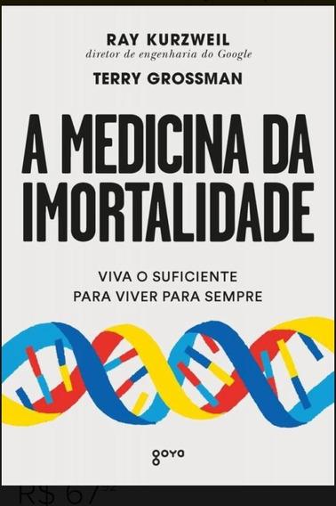 Medicina Da Imortalidade, A - Goya