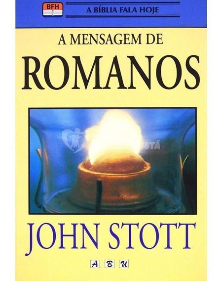 A Mensagem De Romanos / John Stott