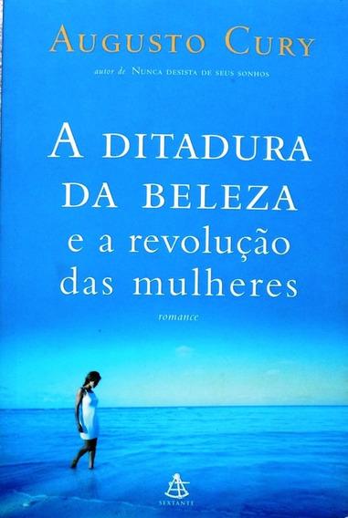 A Ditadura Da Beleza E A Revolução Das Mulheres / Augusto Cu