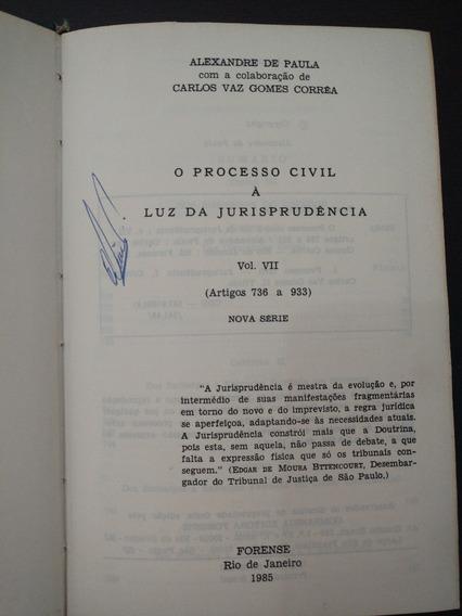 O Processo Civil À Luz Da Jurisprudência, Vol. Vii (cod.02)