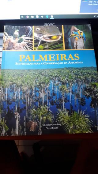 Palmeiras Sentinelas Para A Conservação Da Amazônia*